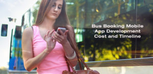 Bus Booking Mobile App Development Cost and Timeline