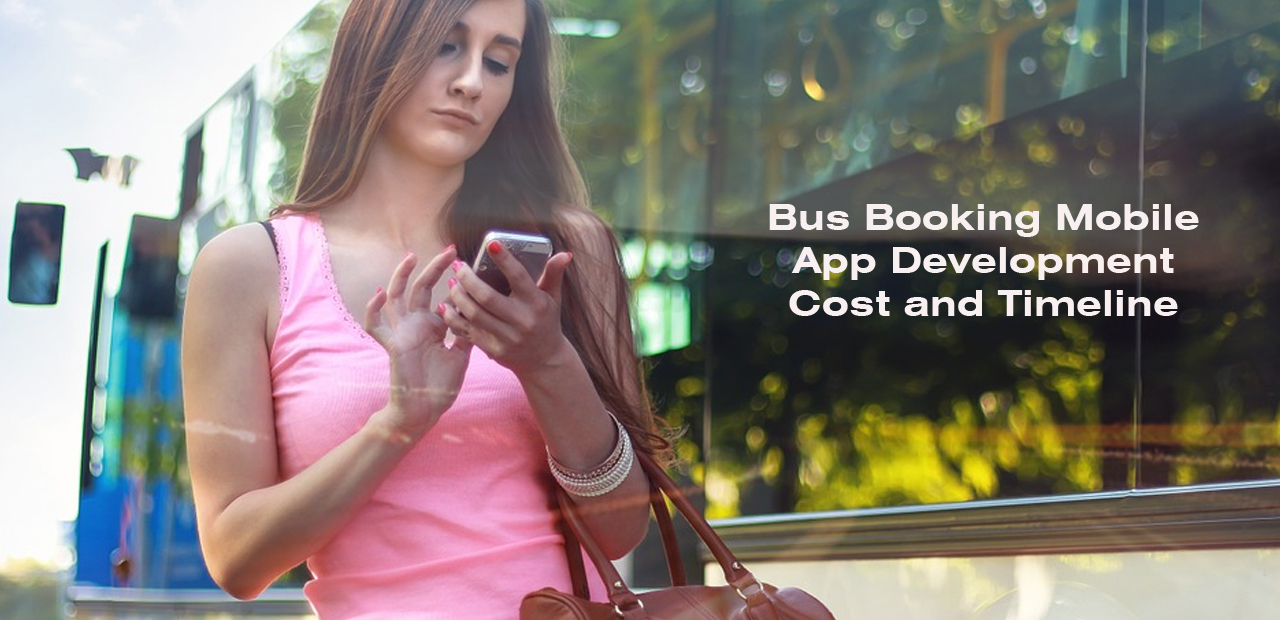 Bus Booking Mobile App / Portal Development Cost and Timeline
