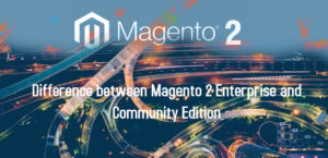 Difference between Magento 2 Enterprise and Community Edition