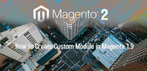 How to Create Custom Module in Magento 1.9
