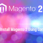 How to Install Magento 2 Using Composer