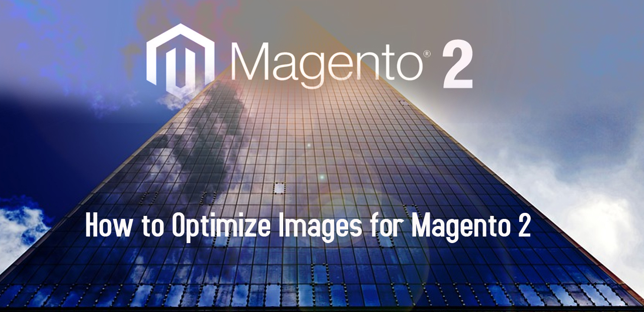 How to Optimize Images for Magento 2 store
