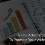 A Few Actionable Ways To Promote Your Website For Free