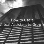 How to Use a Real Estate Virtual Assistant to Grow Your Business