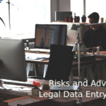 Risks and Advantages of Legal Data Entry Outsourcing