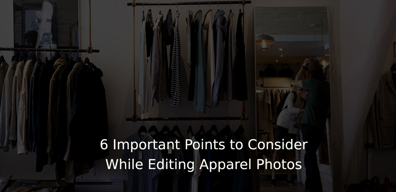 6 Important Points to Consider While Editing Apparel Photos   Data Entry Firm