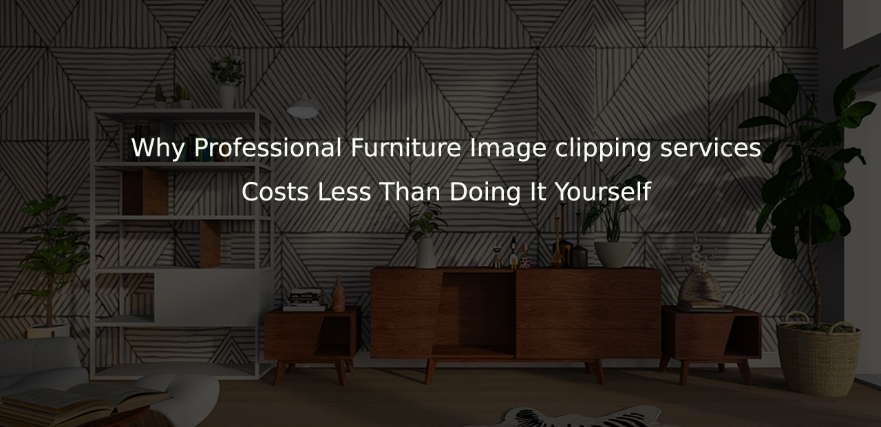Why Professional Furniture Image clipping & Data Entry Services Costs Less Than Doing It Yourself